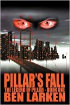 Pillar's Fall - Ben Larken
