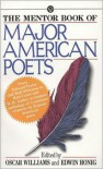 The Mentor Book of Major American Poets - Oscar Williams (Editor),  Various,  Edwin Honig (Editor)