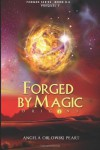 Forged by Magic: Origins - Angela Orlowski-Peart
