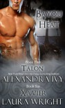 Talon/Xavier (Bayou Heat) - 'Laura Wright',  'Alexandra  Ivy'