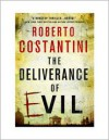 The Deliverance of Evil - Roberto Costantini, Nigel Thompson