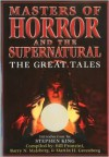 Masters of Horror and the Supernatural: The Great Tales - Martin H. Greenberg, Barry N. Malzberg, Bill Pronzini