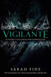 Vigilante: A Guard's Tale from Ana's Perspective (Guards of the Shadowlands) - Sarah Fine