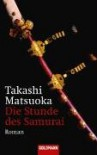 Die Stunde des Samurai - Takashi Matsuoka, Eva L. Wahser