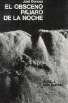 El obsceno pajaro de la noche - Jose Donoso