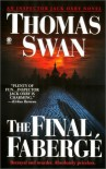 The Final Faberge - Thomas Swan