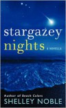 Stargazey Nights: A Novella - Shelley Noble