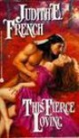 This Fierce Loving - Judith E. French