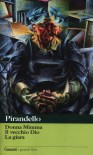 Novelle per un anno: Donna Mimma-Il vecchio Dio-La giara - Luigi Pirandello