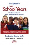 Dr. Spock's The School Years: The Emotional and Social Development of Children - Benjamin Spock M.D.