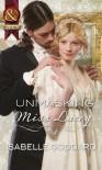 Unmasking Miss Lacey. Isabelle Goddard - Isabelle Goddard