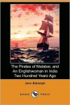 The Pirates Of Malabar, And An Englishwoman In India Two Hundred Years Ago - John Biddulph