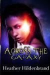 Across The Galaxy - Heather Hildenbrand