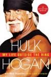 My Life Outside the Ring - Hulk Hogan;Mark Dagostino