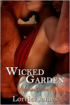 Wicked Garden - Lorelei James