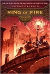 Ring of Fire (Century Series #1) - Pierdomenico Baccalario,  Leah D. Janeczko