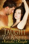 Taught to Kneel - Natasha Knight
