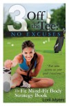 No Excuses, The Fit Mind-Fit Body Strategy Book - Lorii Myers