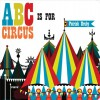 ABC is for Circus (Chunky) - Patrick Hruby