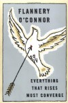 Everything That Rises Must Converge - Flannery O'Connor, Robert Fitzgerald