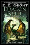 Dragon Rule (Age of Fire Series #5) - E. E. Knight