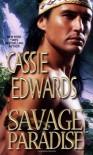 Savage Paradise - Cassie Edwards