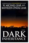 Dark Inheritance - W. Michael Gear;Kathleen O'Neal Gear