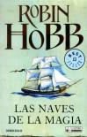 Las naves de la magia - Robin Hobb, Manuel de los Reyes, Jesús María Abascal, Raúl García Campos