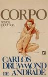 Corpo, Novos Poemas - Carlos Drummond de Andrade