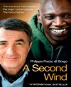 A Second Wind: The True Story that Inspired the Motion Picture The Intouchables - Philippe Pozzo di Borgo