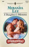 A Daughter's Dilemma - Miranda Lee