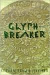 Glyphbreaker: A Decipherer's Story -