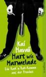 Hart Wie Marmelade: Ein Rock'n'roll Roman Aus Der Provinz - Kai Havaii