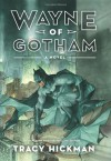 Wayne of Gotham - Tracy Hickman
