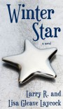 Winter Star - Larry R. and Lisa Laycock