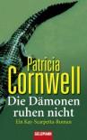 Die Dämonen Ruhen Nicht (Kay Scarpetta, #12) - Patricia Cornwell, Karin Dufner