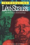 Introducing Levi-Strauss and Structural Anthropology - Boris Wiseman