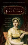 The Wit and Wisdom of Jane Austen: Quotes From Her Novels, Letters, and Diaries - Dominique Enright, Jane Austen