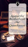 Against the Brotherhood - Quinn Fawcett, Chelsea Quinn Yarbro