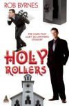 Holy Rollers - Rob Byrnes