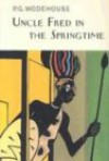 Uncle Fred in the Spring Time - P.G. Wodehouse, The Overlook Press