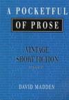 A Pocketful of Prose: Vintage Short Fiction, Volume II - David Madden