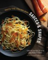 Sauces & Shapes: Pasta the Italian Way - Oretta Zanini De Vita, Maureen B Fant