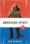 American Spirit: A Novel - Dan Kennedy