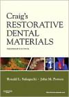 Craig's Restorative Dental Materials - Ronald L. Sakaguchi, John M. Powers