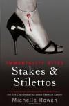 Stakes and Stilettos (Immortality Bites) - Michelle Rowan
