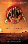 The Lakota Way: Stories and Lessons for Living; Native American Wisdom on Ethics and Character - Joseph M. Marshall III