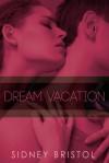 Dream Vacation - Sidney Bristol