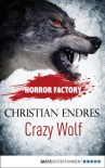 Horror Factory - Crazy Wolf: Die Bestie in mir - Christian Endres
