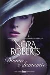 Donne e diamanti - Nora Roberts